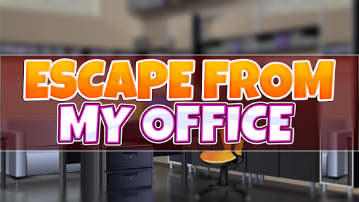 Escape From My Office